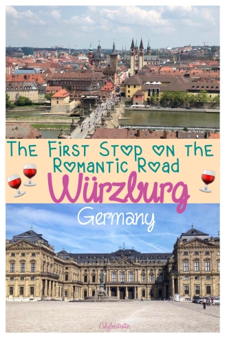 The First Stop on the Romantic Road - Würzburg, Germany - California Globetrotter