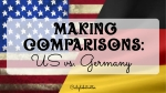 Making Comparisons: US vs. Germany - California Globetrotter