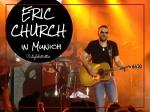 Eric Church in Munich, Germany - California Globetrotter