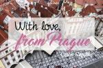 A Guide to Prague With Love, Czech Republic - California Globetrotter