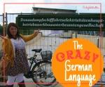 The CRAZY German Language - California Globetrotter