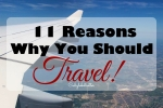 11 Reasons Why You Should Travel - California Globetrotter