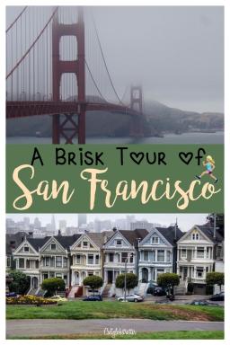 A Brisk Tour of San Francisco, California - California Globetrotter