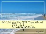 23 Things You Will Miss About California - California Globetrotter