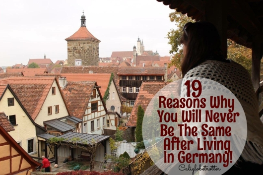 Why You Will Never Be The Same After Living in Germany! California Globetrotter
