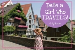 Date A Girl Who TRAVELS! - California Globetrotter