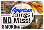 American Things I Miss! - California Globetrotter
