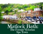 Matlock Bath: The Former Victorian Spa Town - California Globetrotter