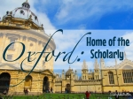 Oxford: Home of the Scholarly - California Globetrotter