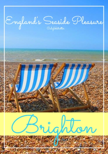 England's Seaside Pleasure: Brighton - California Globetrotter