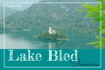 "Lake Bled: ""The Alpine Pearl"" - California Globetrotter"