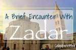 Zadar, Croatia - California Globetrotter