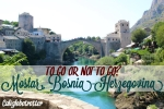 Mostar, Bosnia-Herzegovina - California Globetrotter
