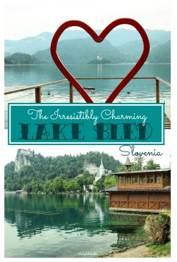 "Lake Bled: ""The Alpine Pearl"" - California Globetrotter"