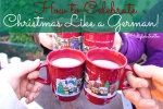 How To Celebrate Christmas Like A German - California Globetrotter