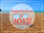 Superlatives of 2015! - California Globetrotter