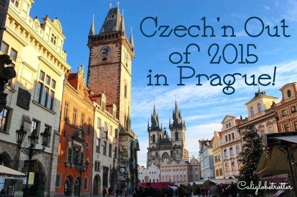 Czech'n Out of 2015 in Prague - California Globetrotter