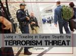 Living & Traveling in Europe Despite the Terrorism Threat - California Globetrotter