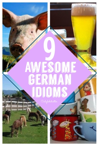 9 Awesome German Idioms - California Globetrotter