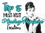 Top 15 MUST-VISIT Audrey Hepburn Locations - California Globetrotter