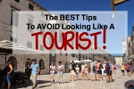 The BEST Tips to AVOID Looking Like a Tourist - California Globetrotter