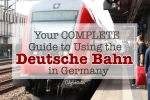 Your COMPLETE Guide Using the Deutsche Bahn in Germany! - California Globetrotter