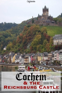 Cochem & the Reichsburg Castle - California Globetrotter