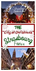 "The ""City of Christmas"" - Strasbourg, France - California Globetrotter"