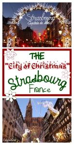 "The ""City of Christmas"" - Strasbourg, France - California Globetrotter"