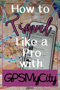 How to Travel Like a Pro with GPSMyCity! - California Globetrotter
